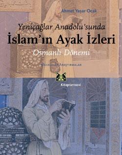 Ahmet Yaşar OcakŞ İslam'ın Ayak İzleri